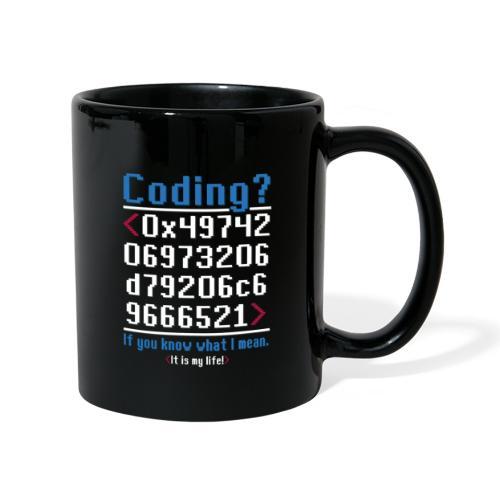 Coding? It is my life! Im Hex-Code Format - Tasse einfarbig