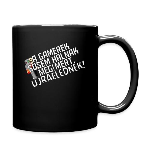 Egy gamer halhatatlan. - Full Colour Mug