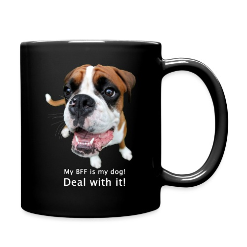 My BFF is my dog deal with it - Full Colour Mug