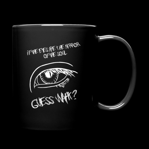 If eyes are the mirror of the soul - Full Colour Mug