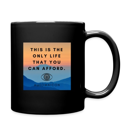This is the only life that you can afford. - Full Colour Mug