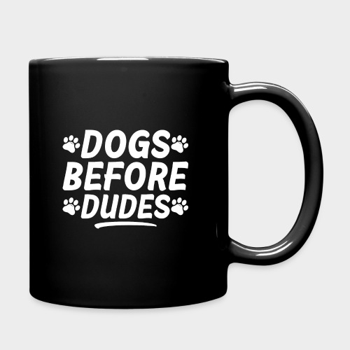 DOGS BEFORE DUDES Hundeliebhaber Hund - Tasse einfarbig