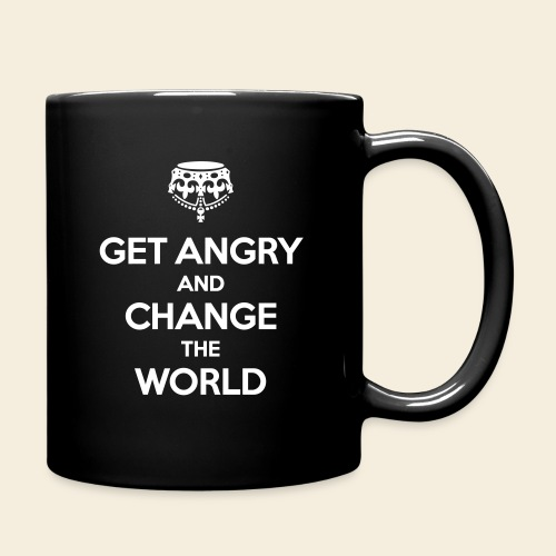 Get angry and change the World - Tasse einfarbig