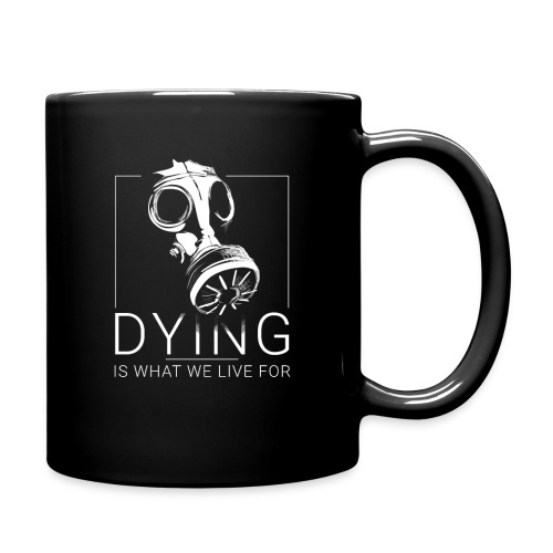 DYING IS WHAT WE LIVE FOR - Mug uni