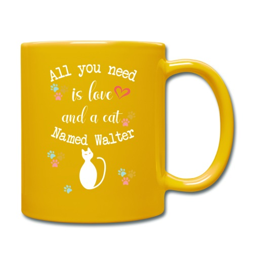 All you need is love and a cat named walter - Mug uni