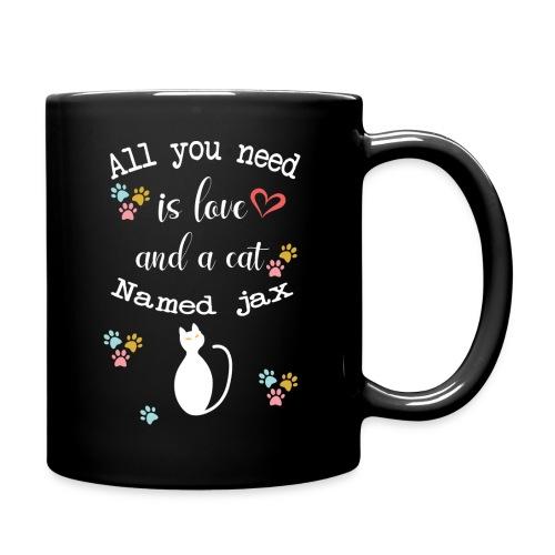 All you need is love and cat named Jax - Mug uni