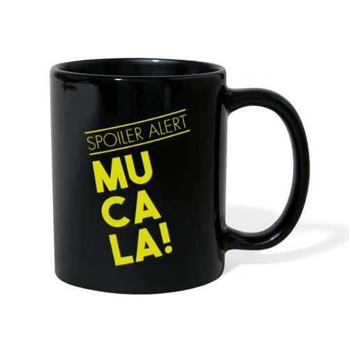 SPOILER ALERT: MUCALA! - Tazza monocolore