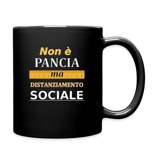 Non è Pancia ma Distanziamento Sociale (Dark) - Tazza monocolore