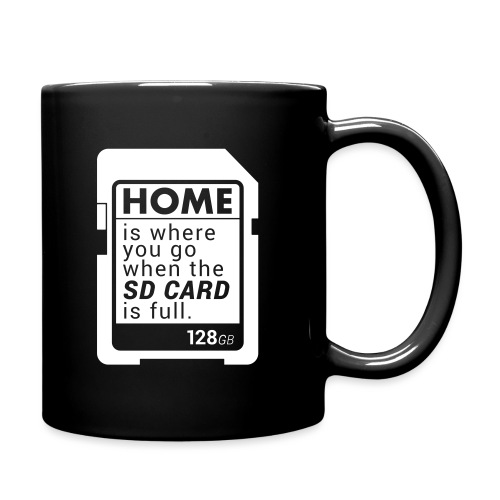 Home is where you go when the SD CARD is full. - Tasse einfarbig