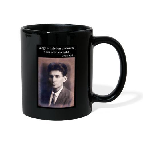 Kafka - Wege entstehen dadurch, dass man sie geht. - Tasse einfarbig