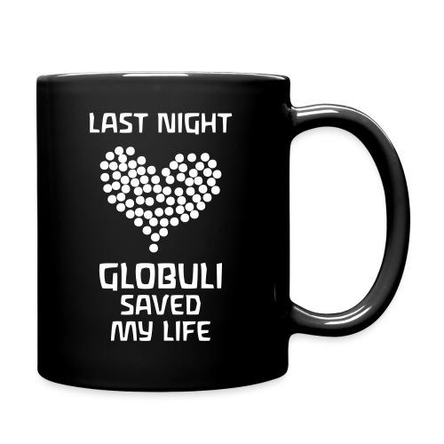 Last Night Globuli Saved My Life - Tasse einfarbig