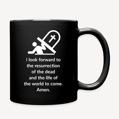 I LOOK FORWARD TO THE RESURRECTION OF THE DEAD - Full Colour Mug