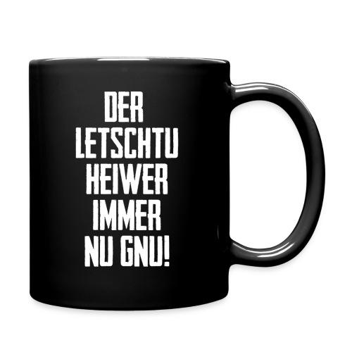 DER LETSCHTU HEIWER IMMER NU GNU! - Tasse einfarbig