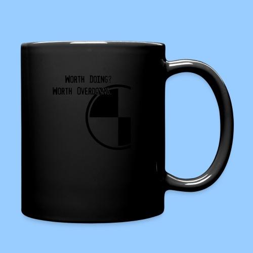 Anything worth doing. - Full Colour Mug