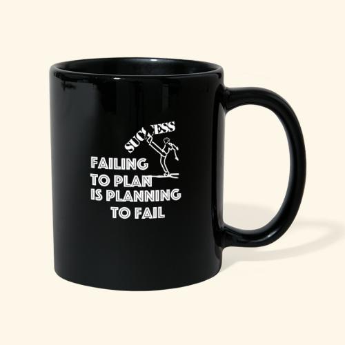 Designed T-Shirt failing to plan brings to fail - Tazza monocolore