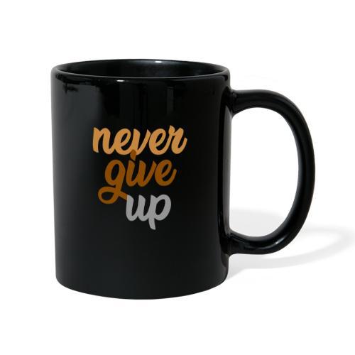 Never give up - Tasse einfarbig