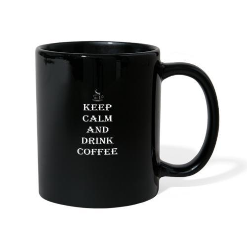 Keep calm and drink coffee Design - Tasse einfarbig