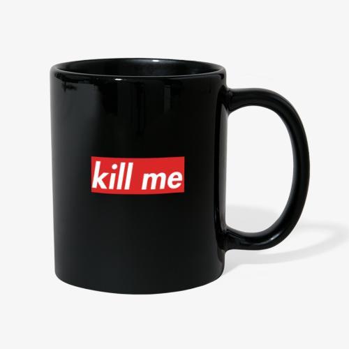 kill me - Full Colour Mug
