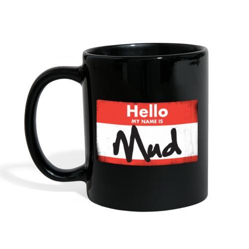 My Name is Mud - Full Colour Mug
