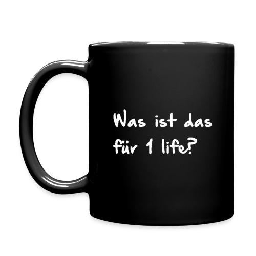 Was ist das für 1 life? - Kaffeetasse - Tasse einfarbig
