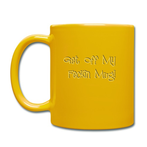 MUG - Get off my feckin mug! - Full Colour Mug