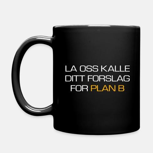 La oss kalle ditt forslag for plan B