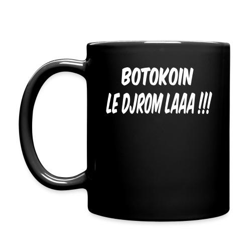 BOTOKOIN LE DJROM LAAAA !!! - Mug uni