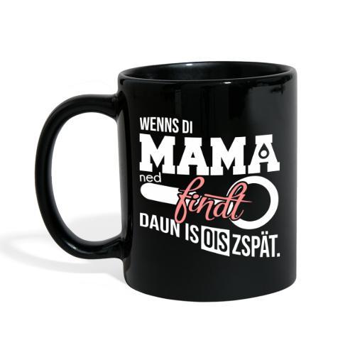 Vorschau: Wenns di Mama ned findt - Tasse einfarbig