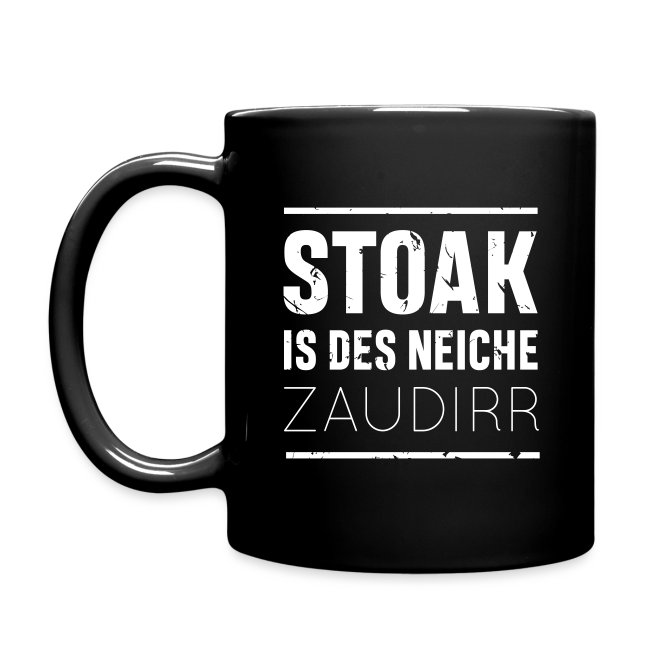 Stoak is des neiche zaudirr - Tasse einfarbig