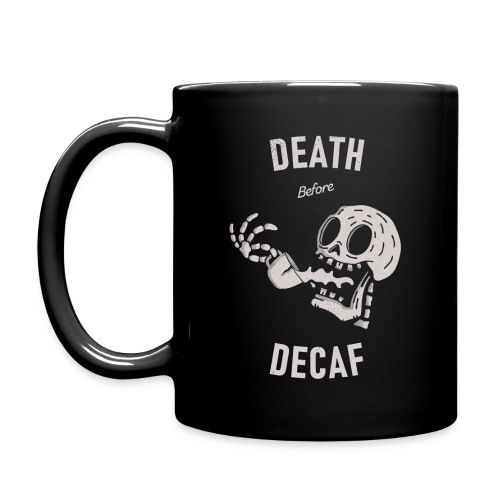 Death Before Decaf - Mug uni