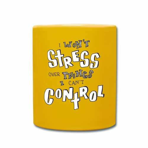 I won't stress over things I can't control _ BW - Tasse einfarbig
