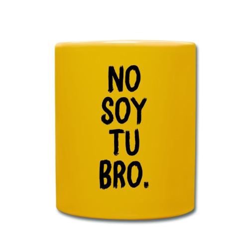 No soy tu bro - Taza de un color