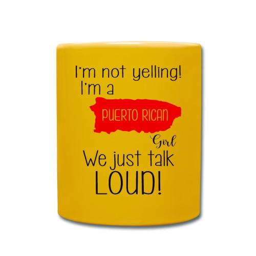 I'm not yelling! I'm a puerto rican girl - Full Colour Mug