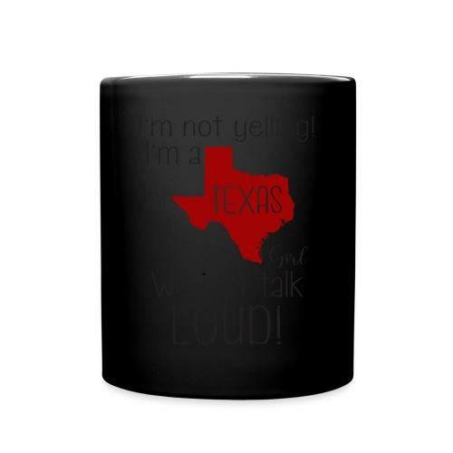 I'm not yelling! I'm a texas girl - Full Colour Mug
