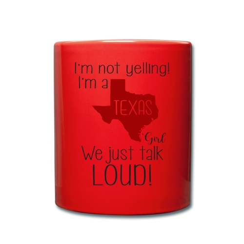 I'm not yelling! I'm a texas girl - Full Colour Mug