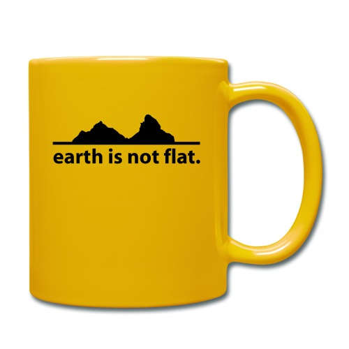 earth is not flat. - Tasse einfarbig