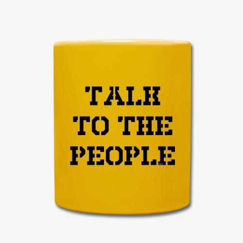 Talk to the people - schwarz - Tasse einfarbig