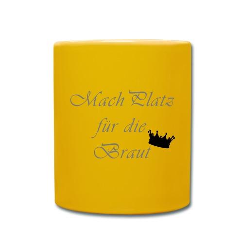 macht Platz für die Braut - Tasse einfarbig