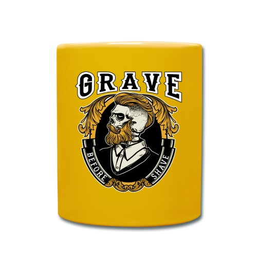 Grave Before Shave Bearded - Tasse einfarbig