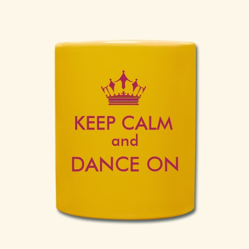 Keep calm and dance on - Tasse einfarbig