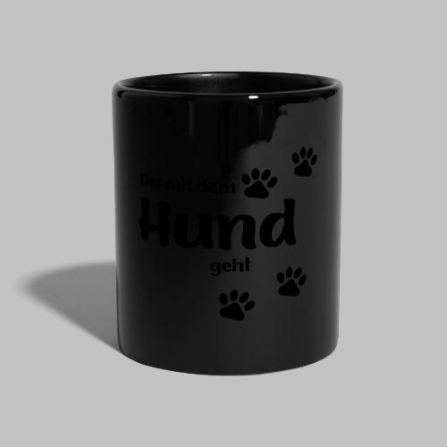Der mit dem Hund geht - Black Edition - Tasse einfarbig