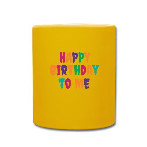 T-Shirt für Singles & Einsame Happy Birthday to me - Tasse einfarbig