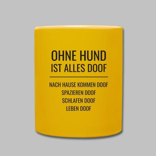 OHNE HUND IST ALLES DOOF - Black Edition - Tasse einfarbig