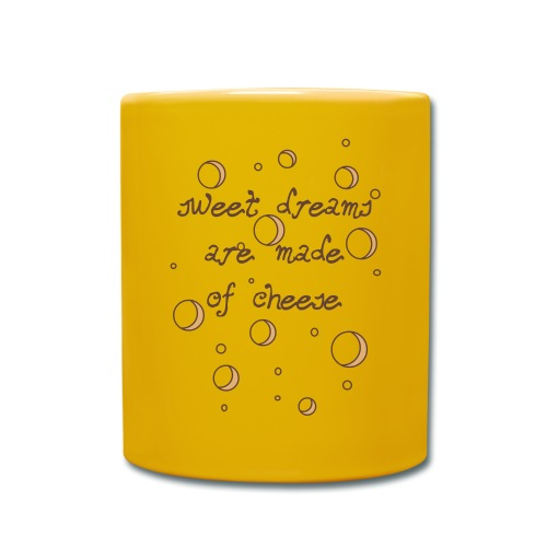 02_sweet dreams are made of cheese - Tasse einfarbig