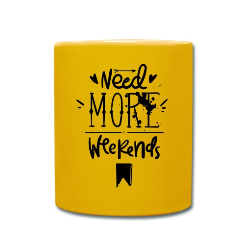 Need More Weekends - Full Colour Mug