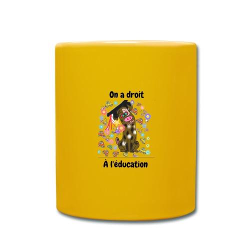 On a droit à l'éducation - Mug uni