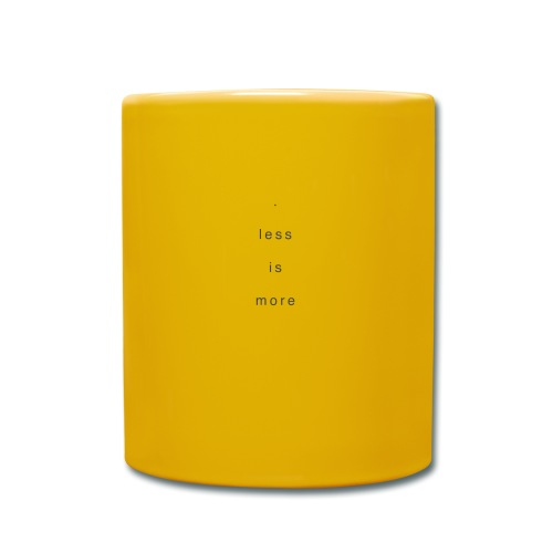 less is more + - Tasse einfarbig