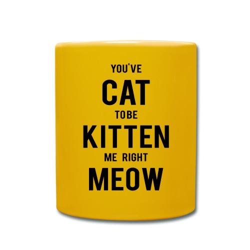 CAT to be KITTEN me - Tasse einfarbig