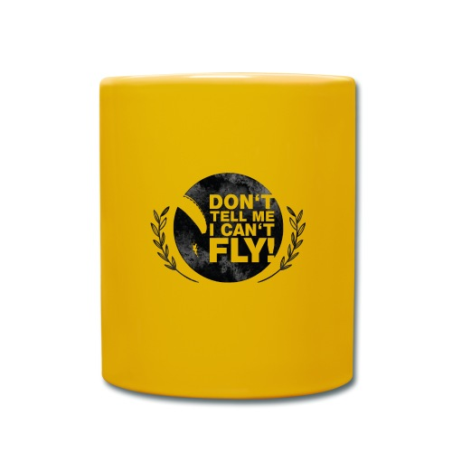 DON'T TELL ME I CAN'T FLY - girls - Tasse einfarbig