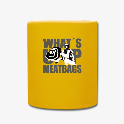 W4573-D 'What's Up Meatbags' - Full Colour Mug